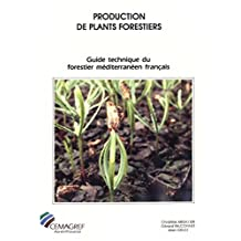 Production de plants forestiers: Guide technique du forestier méditerranéen français. Chapitre 6 (French Edition)