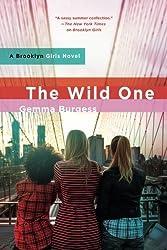 The Wild One: A Brooklyn Girls Novel by Gemma Burgess (2015-11-10)