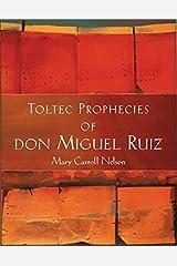 Toltec Prophecies of don Miguel Ruiz Kindle Edition
