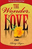 The Wonder of Love, Obieray Rogers, 1449562892
