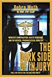 The Dark Side of Injury: Navigating Worker's Compensation, Health Insurance, and the Medical-Pharmaceutical Industry