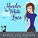 Murder in White Lace Audiobook by Karen Sue Walker Narrated by Jasmine Curry