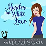 Murder in White Lace | Karen Sue Walker