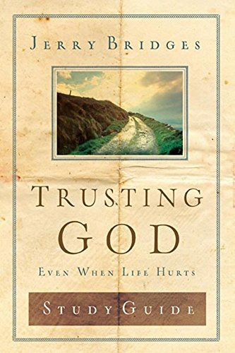Trusting God Discussion Guide: Even When Life Hurts ()