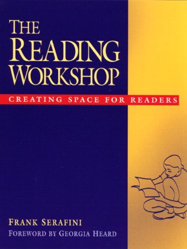The Reading Workshop: Creating Space for Readers