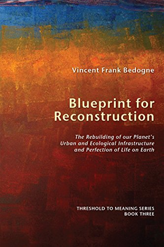 Blueprint for reconstruction the rebuilding of our planets urban blueprint for reconstruction the rebuilding of our planets urban and ecological infrastructure and perfection of malvernweather Images