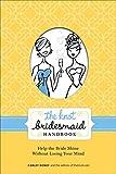 The Knot Bridesmaid Handbook: Help the Bride Shine
