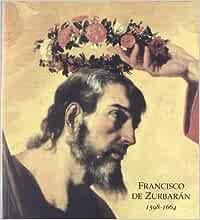FRANCISCO DE ZURBARAN 1598-1664 Colección Artistas plásticos ...