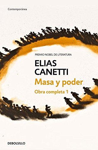 Masa y poder (Obra completa Canetti 1): 385/1 (CONTEMPORANEA) Tapa blanda – 13 sep 2018 Elias Canetti DEBOLSILLO 8497936779 Social Psychology