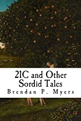 21C and Other Sordid Tales