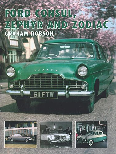 Ford Consul, Zephyr And Zodiac (Crowood Autoclassics)