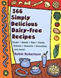 366 Simply Delicious Dairy-Free Recipes, Robin Robertson, 0452276233