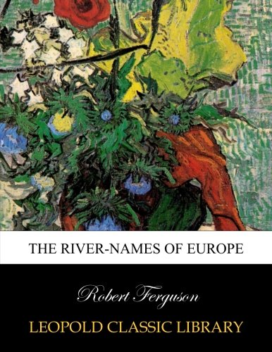 Read Online The river-names of Europe ebook