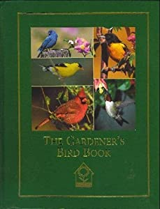 The Gardeneru0027s Bird Book: A Guide To Identifying, Understanding, And  Attracting Garden Birds