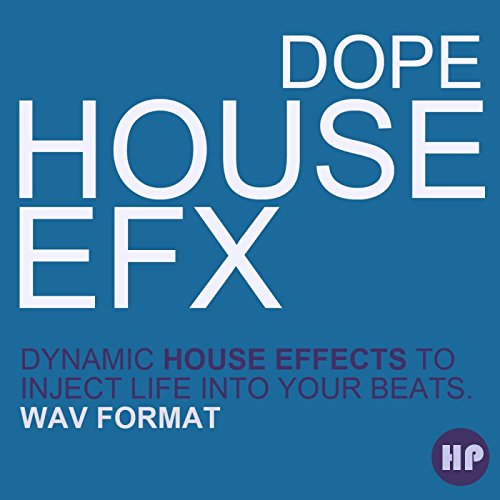 Dope House EFX - Uplifting & Downlifting House Effects Pack [Download]