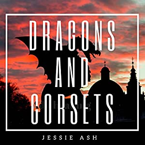 Dragons and Corsets Audiobook