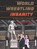World Wrestling Insanity: The Decline and Fall of a Family Empire
