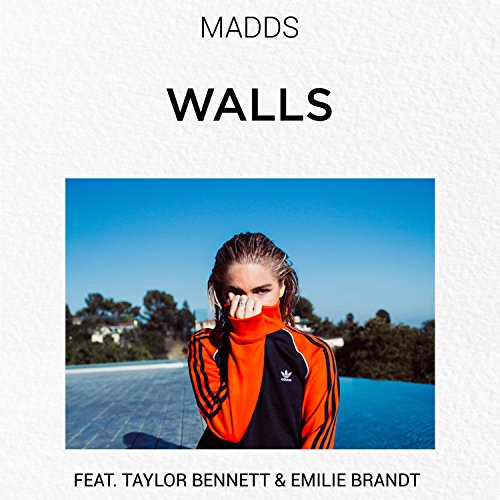 Walls Explicit By Madds Feat Taylor Bennett Amp Emilie
