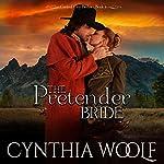 The Pretender Bride: Central City Brides, Book 4 | Cynthia Woolf
