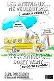 Les Animaux... Ne Veulent Pas Aller à l'école ! (Bilingue Francais-Anglais), J. Paquet, 1466291990