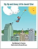 Up, up and Away, Little Jacob Tyler, Michael E. Coates, 1467849189