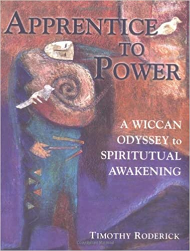 Apprentice to Power: A Wiccan Odyssey to Spiritual Awakening