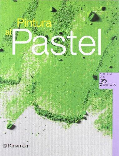 PASTEL. Aula de pintura (Spanish Edition) [Parramon] (Tapa Dura)