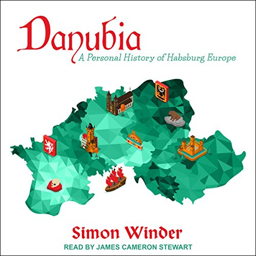 Danubia: A Personal History of Habsburg Europe by Tantor Audio