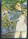 The Wooden Shepherdess, Richard Hughes, 0701119462