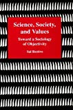 Science, Society, and Values, Sal P. Restivo, 0934223211