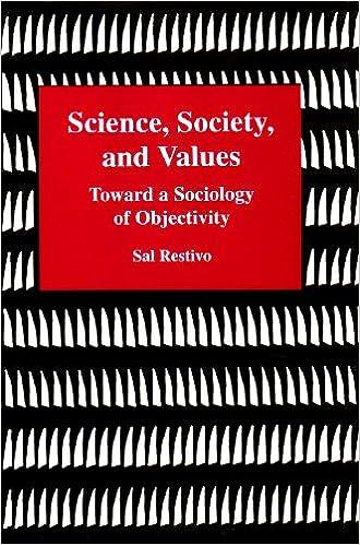 Science, Society and Values: Toward a Sociology of Objectivity