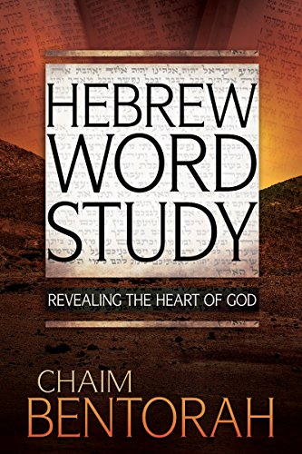 Hebrew Word Study: Revealing the Heart of God (Words Bringing)