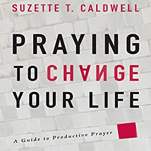 Praying to Change Your Life Audiobook
