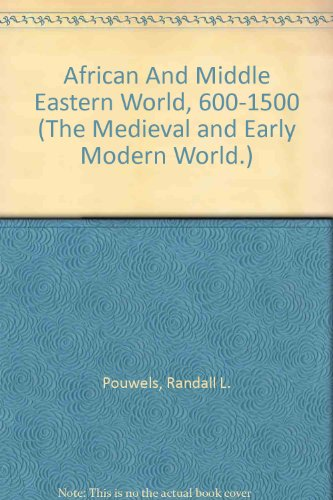 African And Middle Eastern World, 600-1500 (The Medieval and Early Modern World.) -