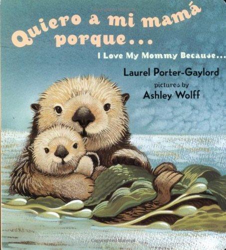 Quiero a mi Mama Porque (I Love my Mommy Because Eng/Span ed) (Spanish Edition) by Gaylord, Laurel Porter (Bilingual Edition) [Boardbook(2004)]