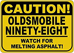 OLDSMOBILE NINETY-EIGHT Caution Melting Asphalt Sign - 10 x 14 Inches