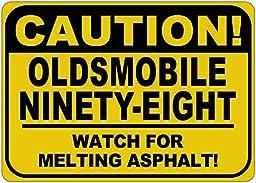 OLDSMOBILE NINETY-EIGHT Caution Melting Asphalt Sign - 10 x 14 Inches