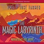 The Magic Labyrinth: Riverworld Saga, Book 4 | Philip José Farmer