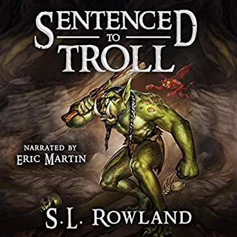 Sentenced to Troll (Books 1 & 2) - S.L. Rowland