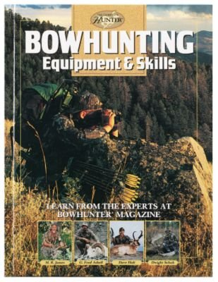 Review Bowhunting Equipment and Skills Book by Dwight Schuh G. Fred Asbell Dave Holt and M. R. James