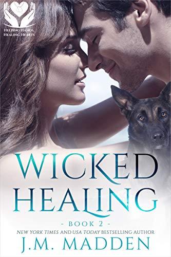 Wicked Healing (Helping Hands, Healing Hearts Book 2) (Wicked Heart)