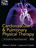 Cardiovascular and Pulmonary Physical Therapy: An Evidence-Based Approach:2nd (Second) edition