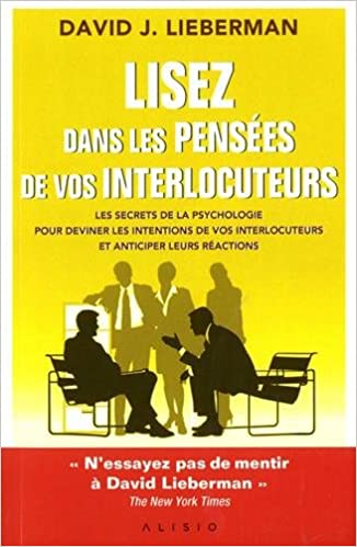 Lisez dans les pensées de vos interlocuteurs : Les secrets de la psychologie pour deviner les intentions de vos interlocuteurs et anticiper leurs réactions sur Bookys