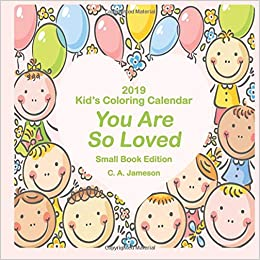 2019 Kid\'s Coloring Calendar: You Are So Loved Small Book Edition ...