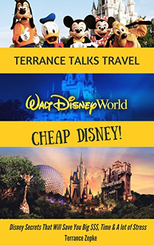 Terrance Talks Travel: Cheap Disney by Terrance Zepke