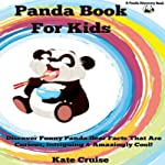 Panda Books for Kids: Discover Funny Panda Bear Facts That Are Curious, Intriguing & Amazingly Cool (Discovery Book Series, Volume 1) | Kate Cruise