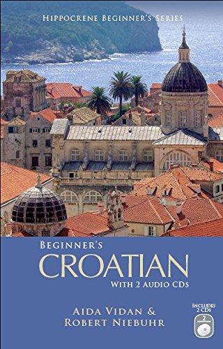 Beginner's Croatian with 2 Audio CDs (Hippocrene Beginner's)