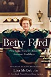 img - for Betty Ford: First Lady, Women's Advocate, Survivor, Trailblazer book / textbook / text book
