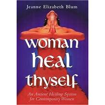 Woman Heal Thyself