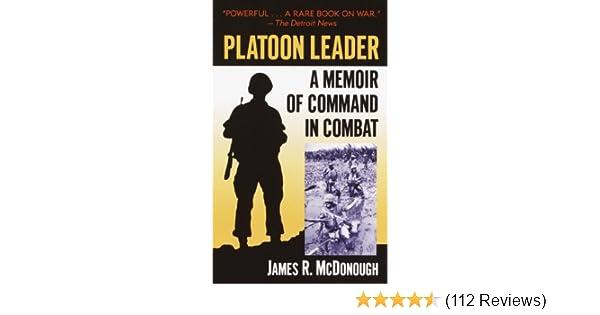 Amazon platoon leader a memoir of command in combat ebook amazon platoon leader a memoir of command in combat ebook james r mcdonough kindle store fandeluxe Gallery
